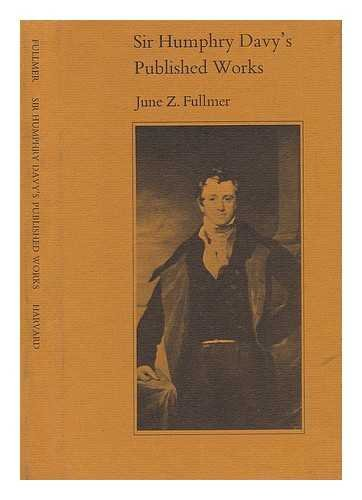 Sir Humphrey Davy's Published Works.: Fullmer, June Z.