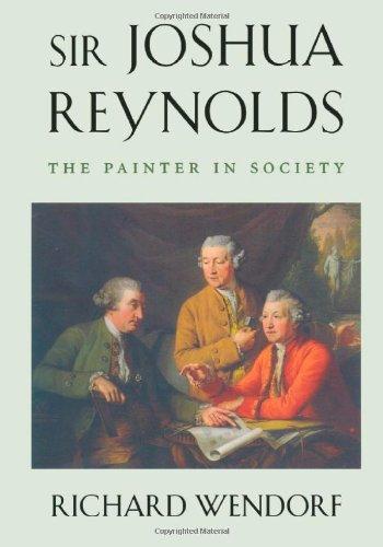 Sir Joshua Reynolds : The Painter in: Richard Wendorf