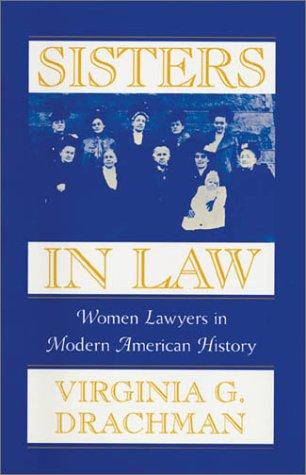 9780674809918: Sisters In Law: Women Lawyers in Modern American History