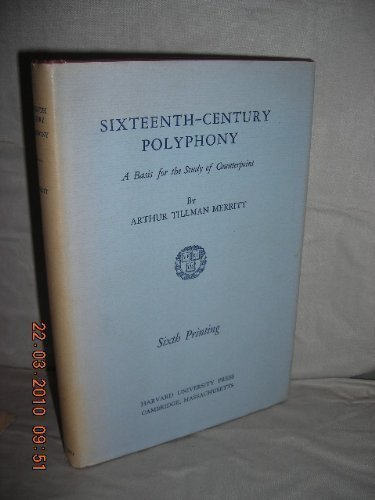 9780674810600: Sixteenth-Century Polyphony: A Basis for the Study of Counterpoint