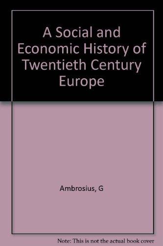 9780674813410: A Social and Economic History of Twentieth-Century Europe