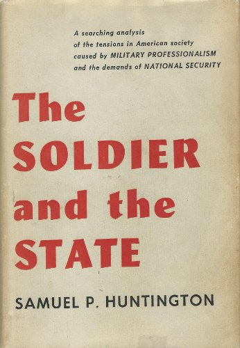 9780674817357: Soldier and the State (Belknap Press)
