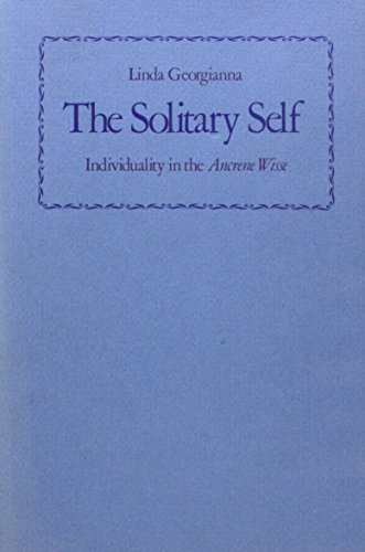 The Solitary Self: Individuality in the Ancrene Wisse