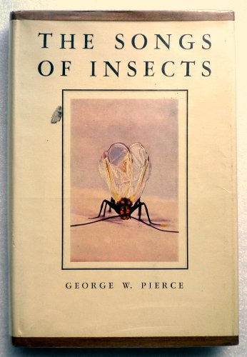 9780674820500: The Songs of Insects: With Related Material on the Production, Propagation, Detection, and Measurement of Sonic and Supersonic Vibrations