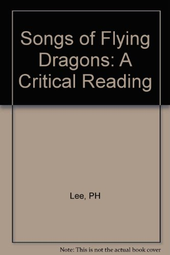 Songs of Flying Dragons: A Critical Reading (UNESCO collection of representative works): Lee, Peter...