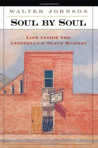 9780674821484: Soul by Soul: Life Inside the Antebellum Slave Market