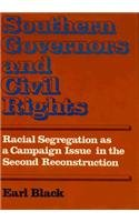 Southern Governors and Civil Rights: Racial Segregation as a Campaign Issue in the Second ...