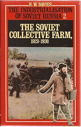 9780674826007: The Industrialization of Soviet Russia, The Soviet Collective Farm, 1929-1930 (Industrialization of Soviet Russia, Vol.2)