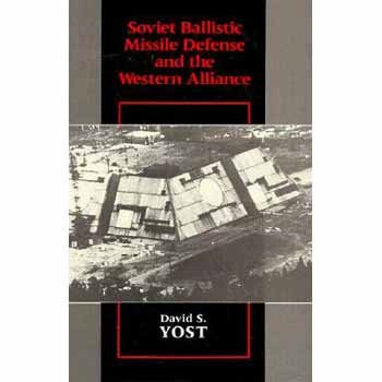 9780674826106: Soviet Ballistic Missile Defence and the Western Alliance