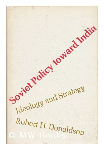 Soviet Policy Toward India: Ideology and Strategy (Russian Research Centre Study): Donaldson, ...