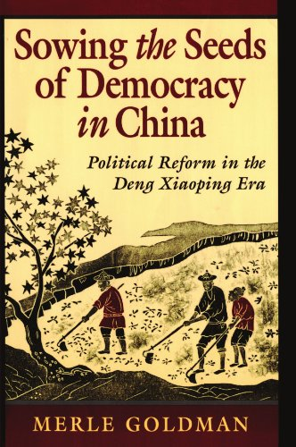 Sowing the Seeds of Democracy in China: Political Reform in the Deng Xiaoping Era (0674830083) by Goldman, Merle