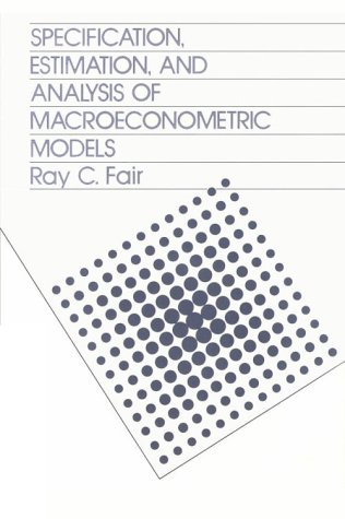 Specification, Estimation, and Analysis of Macroeconometric Models.: Fair, Ray