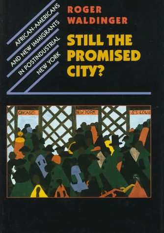 9780674838611: Still the Promised City?: African-Americans and New Immigrants in Postindustrial New York