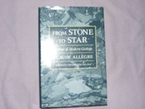 9780674838666: From Stone to Star: A View of Modern Geology