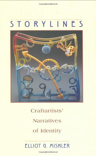 9780674839731: Storylines: Craftartists' Narratives of Identity