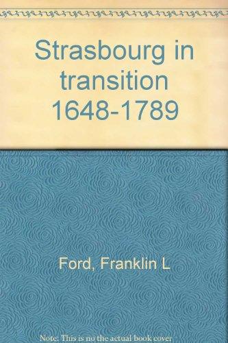9780674839854: Strasbourg in Transition, 1648-1789