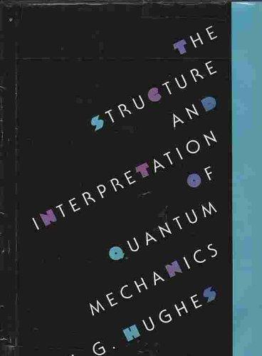 9780674843912: Structure and Interpretation of Quantum Mechanics