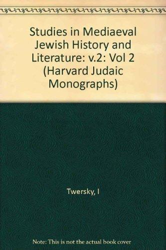 Studies in Medieval Jewish History and Literature, Volume II (Harvard Judaic Monographs)