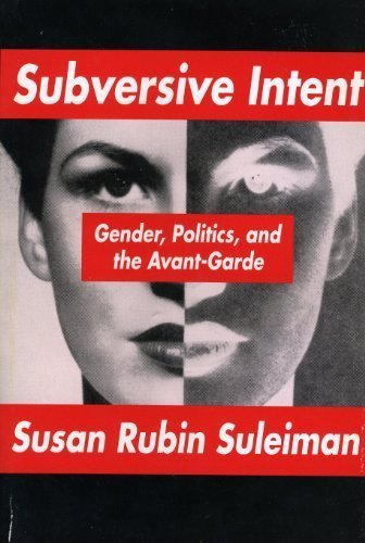 9780674853836: Subversive Intent: Gender, Politics, and the Avant-Garde