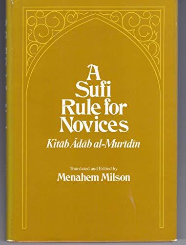 A Sufi Rule for Novices: A Translation: Suhrawardi; Menahem Milson