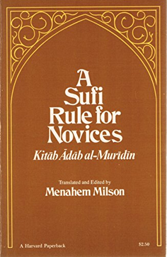 9780674854031: A Sufi Rule for Novices: A Translation of the Kitab Adab Al-Muridin (Harvard Middle Eastern Studies ; 17)