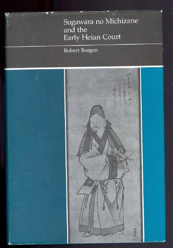 9780674854154: Sugawara No Michizane and the Early Heian Court