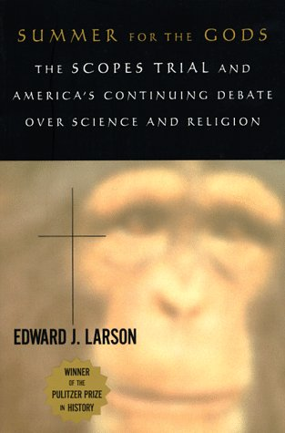 Summer for the Gods: The Scopes Trial and America's Continuing Debate over Science and Religion (0674854292) by Edward J. Larson