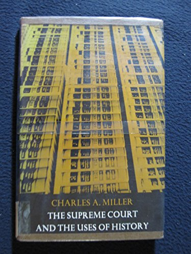 The Supreme Court and the Uses of: Miller, Charles A.