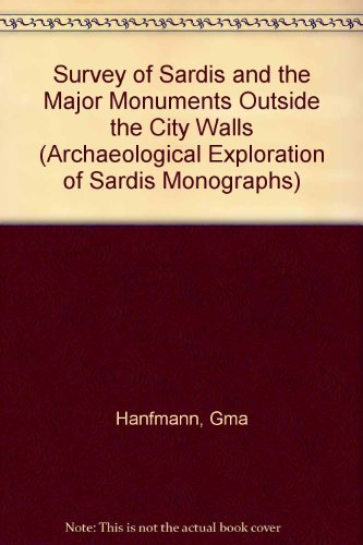 A Survey of Sardis and the Major Monuments Outside the City Walls (Archaeological Exploration of ...