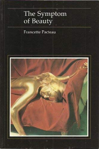 The Symptom of Beauty: Francette Pacteau