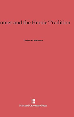 9780674862838: Homer and the Heroic Tradition