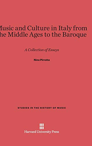 9780674863613: Music and Culture in Italy from the Middle Ages to the Baroque: A Collection of Essays (Studies in the History of Music)