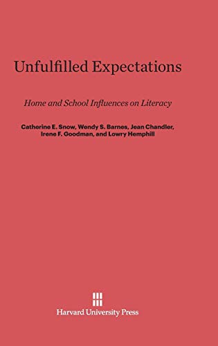 9780674864474: Unfulfilled Expectations: Home and School Influences on Literacy