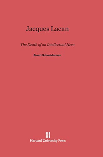 9780674865754: Jacques Lacan: The Death of an Intellectual Hero