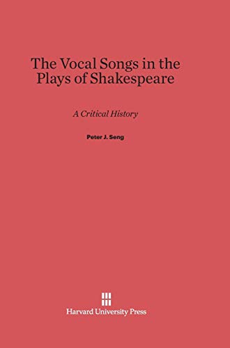 9780674865822: The Vocal Songs in the Plays of Shakespeare: A Critical History