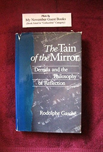 9780674867000: The Tain of the Mirror: Derrida and the Philosophy of Reflection