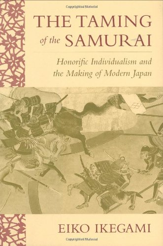 9780674868083: The Taming of the Samurai: Honorific Individualism and the Making of Modern Japan