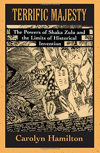 9780674874459: Terrific Majesty: The Powers of Shaka Zulu and the Limits of Historical Invention