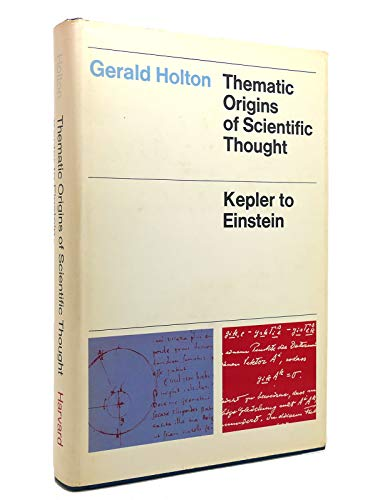 9780674877450: Thematic Origins of Scientific Thought: Kepler to Einstein