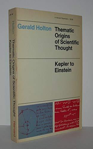 9780674877467: Thematic Origins of Scientific Thought: Kepler to Einstein