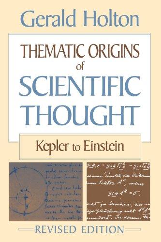 9780674877481: Thematic Origins of Scientific Thought: Kepler to Einstein