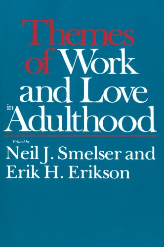Themes of Work and Love in Adulthood: Smelser, Neil J.,