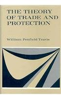 The Theory of Trade and Protection (Hardcover): William Penfield Travis