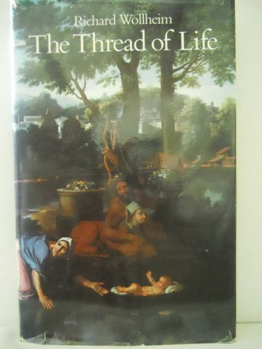 9780674887572: THE Wollheim: the Thread of Life (Cloth) (William James Lectures)