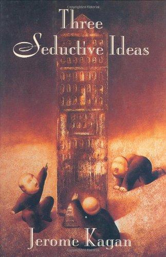 Three seductive ideas: Kagan, Jerome.