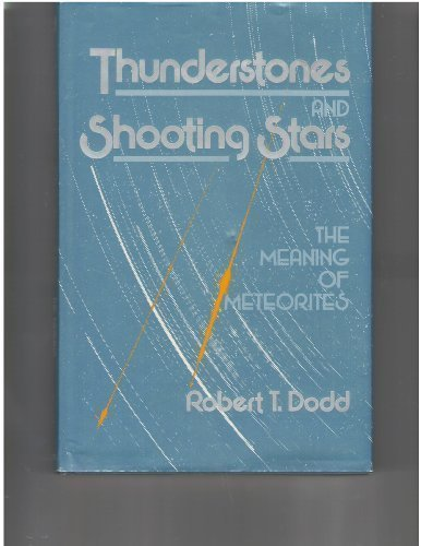 9780674891371: Thunderstones and Shooting Stars : The Meaning of Meteorites