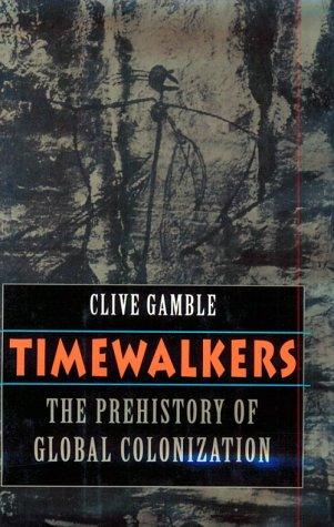 9780674892026: Timewalkers: The Prehistory of Global Colonization