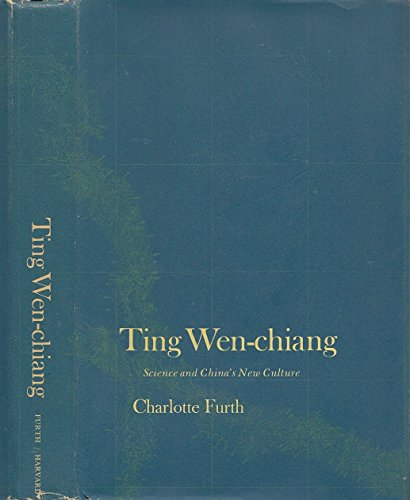 Ting Wen-chiang: Science and China's New Culture (East Asian Study): Furth, Charlotte