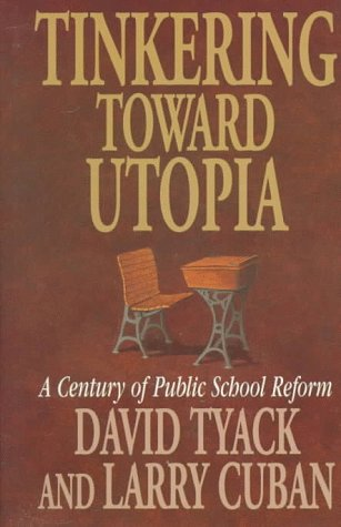 9780674892828: Tinkering toward Utopia: A Century of Public School Reform