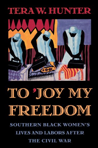 9780674893085: To 'Joy My Freedom: Southern Black Women's Lives and Labors after the Civil War
